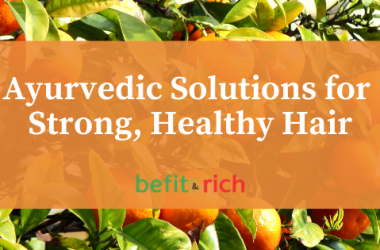 Ayurvedic Solutions for Strong, Healthy Hair